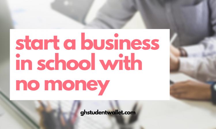 start business in school - ghstudentwallet